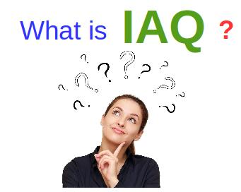 what is IAQ? Indoor AIr Quality